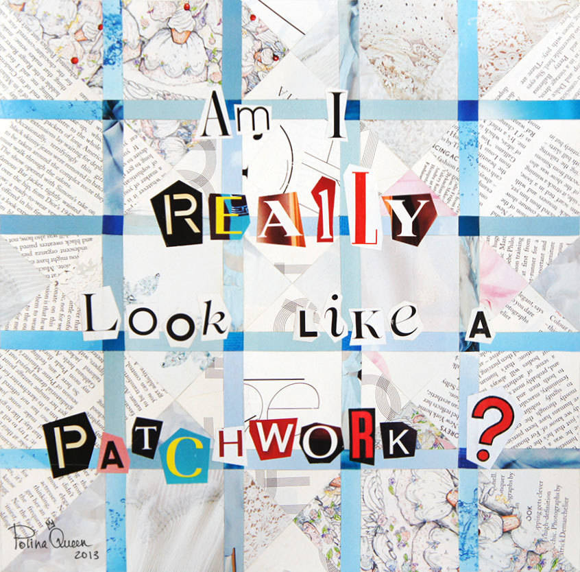 Am I REALLY look like a patchwork?, collage, 27x27